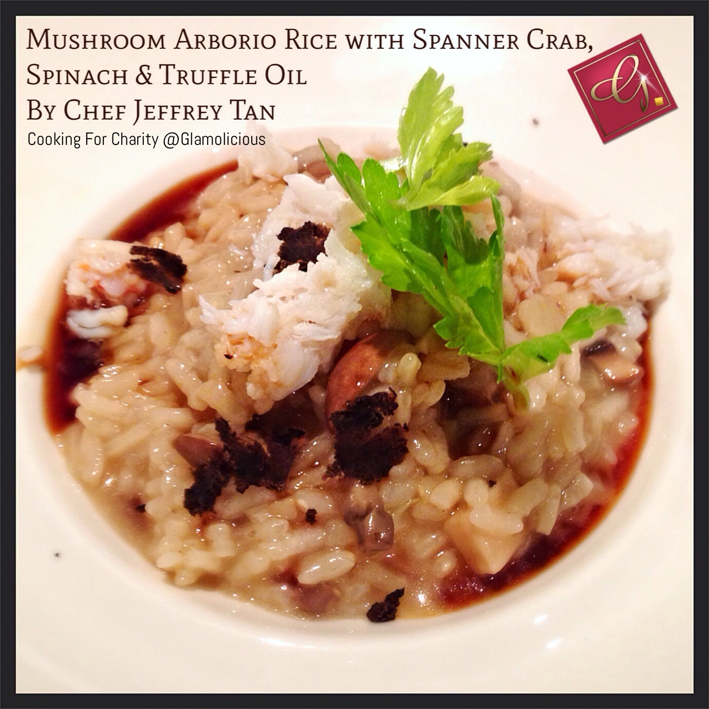 Queensland Spanner Crab Meat, Mushroom Arborio Rice, Spinach, Truffle Oil by Chef Jeffrey Tan
